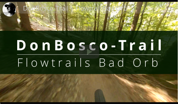DonBosco Trail Bad Orb Flowtrails